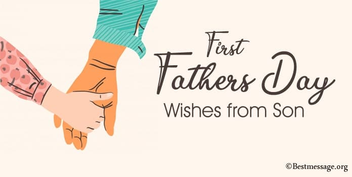 First Fathers Day Messages, Quotes and Wishes from Son