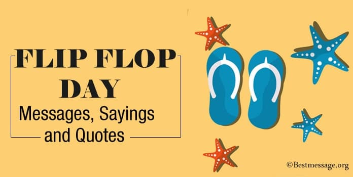 Flip Flop Day Messages, Flip Flop Quotes Sayings