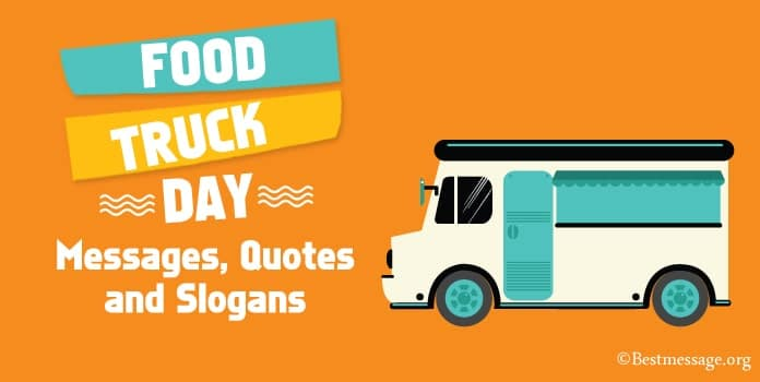 Food Truck Day Messages, Food Quotes, Food Truck Slogans