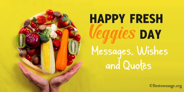 Fresh Veggies Day Messages, Quotes, Eat Your Vegetables Day Wishes