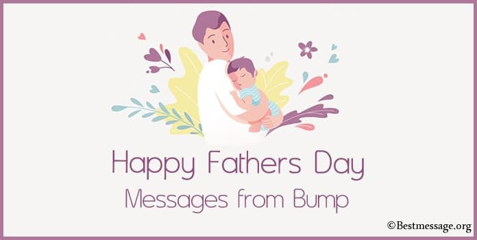Happy Fathers Day Wishes Messages from Bump