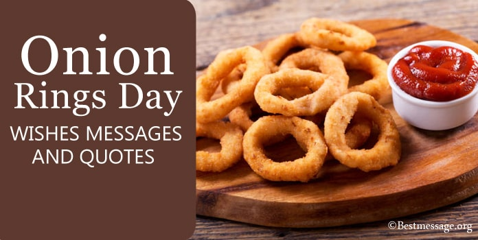 National Onion Rings Day Wishes Messages and Quotes