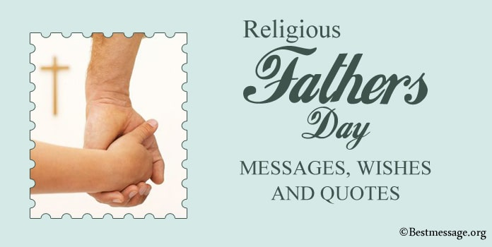 Religious Fathers Day Messages, Wishes, Father Quotes