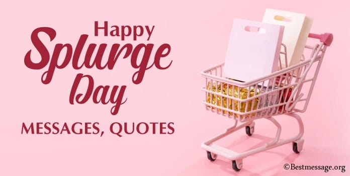 Happy National Splurge Day Messages, Quotes