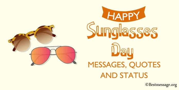 Sunglasses Day Messages, Sunglasses Quotes, Goggles Status Images