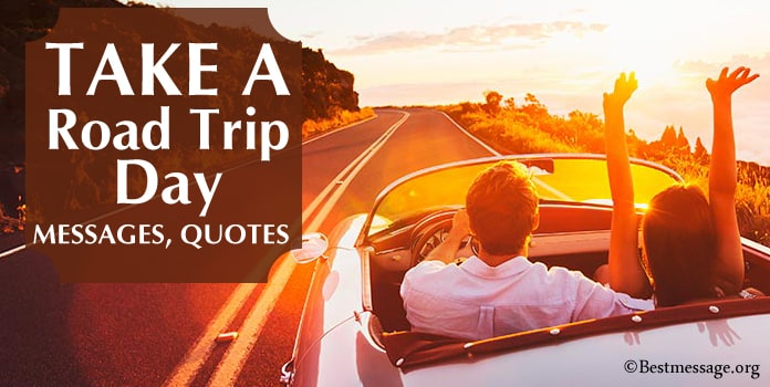 Take a Road Trip Day Quotes, Captions Messages