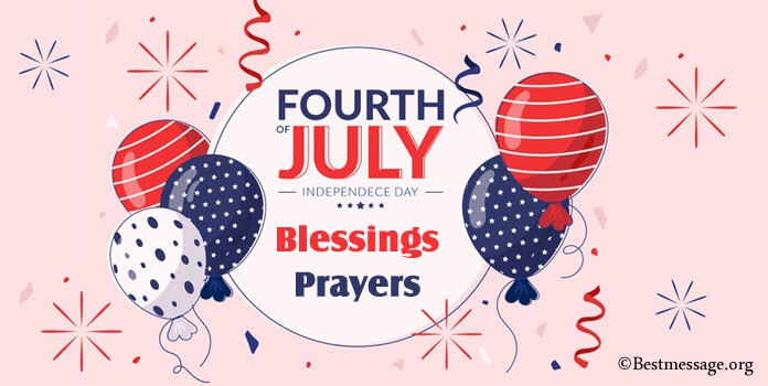 Happy 4th of July Blessings, Best 4th of July Prayers Message