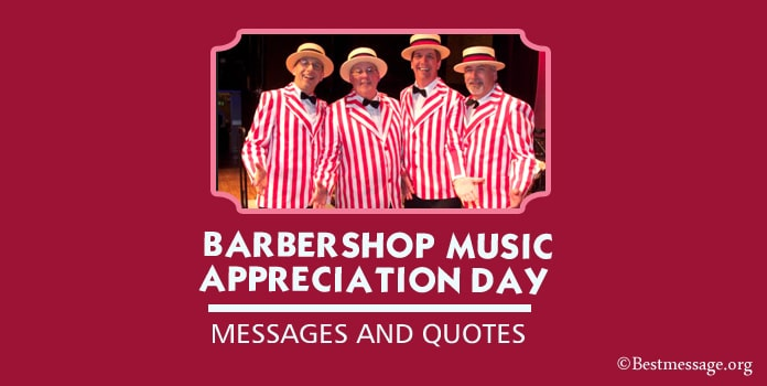 Barbershop Music Appreciation Day Messages, Quotes