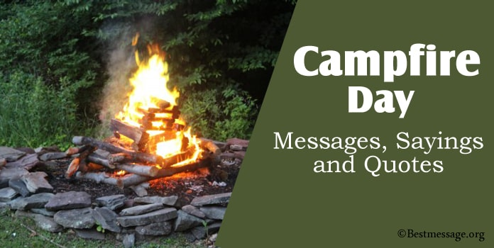 Campfire Day Messages, Campfire Sayings and Quotes