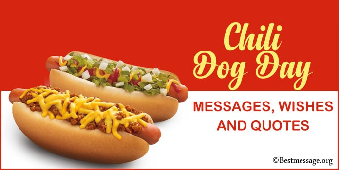 National Chili Dog Day Quotes, Sayings, Wishes Messages