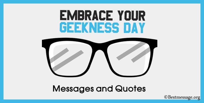 Embrace Your Geekness Day Messages, Quotes