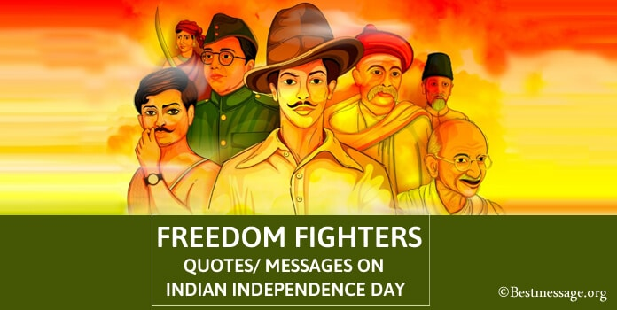 Freedom Fighters Quotes and Messages on Indian Independence Day