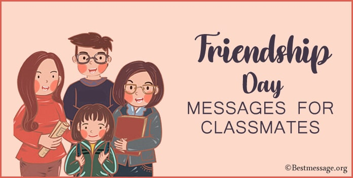 Friendship Day Quotes, Friendship Messages for Classmates