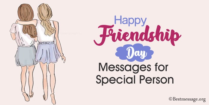Happy Friendship Day Quotes, Messages for Special Person