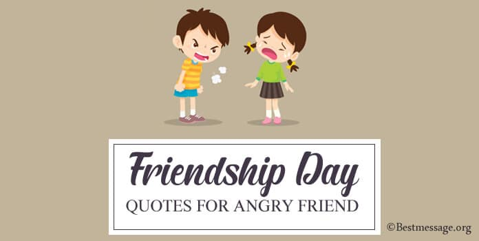 Friendship Day Quotes for Angry Friend best Wishes Messages