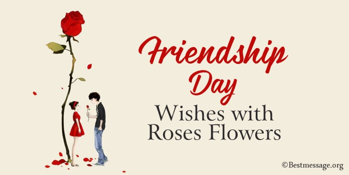 Friendship Day Wishes with Roses Flowers, Messages