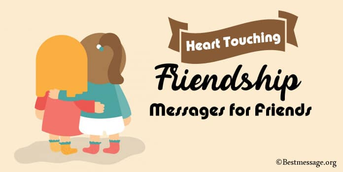 Heart Touching Friendship Messages, Wishes Quotes for Friends