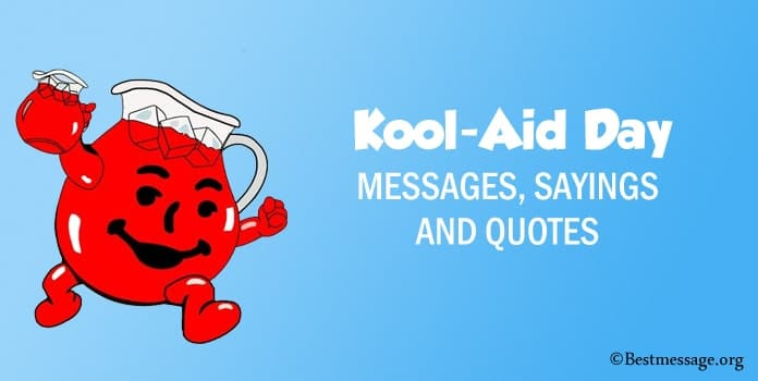 Kool-Aid Day Messages, Kool Aid Quotes Sayings