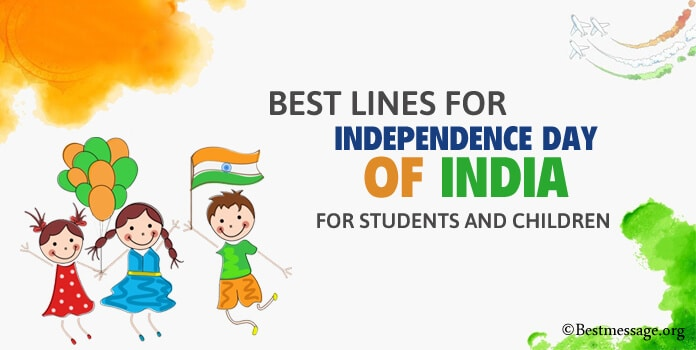 Best Lines for Independence Day of India for Students and Children