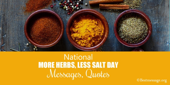 National More Herbs, Less Salt Day Messages, Quotes