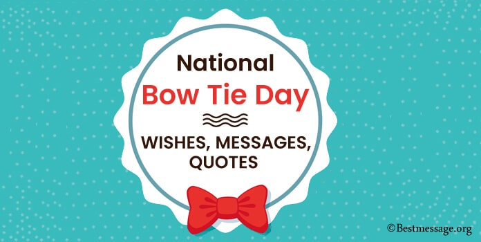 Happy Bow Tie Day Wishes Messages, Bow Tie Quotes Image