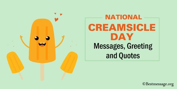 Happy National Creamsicle Day Messages, Quotes