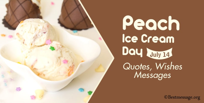 Happy Peach Ice Cream Day Messages, Quotes