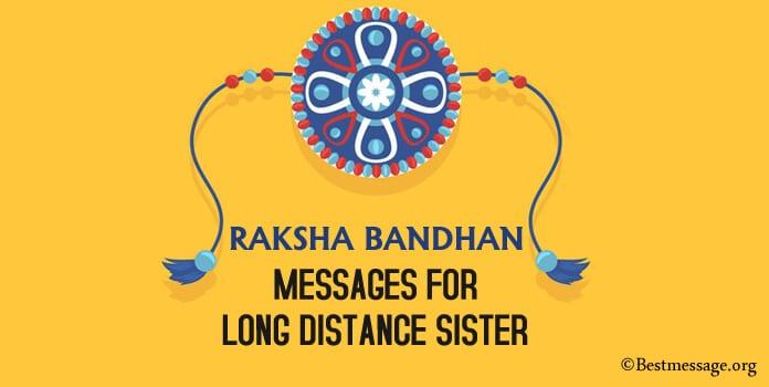 Raksha Bandhan Wishes, Rakhi Messages for Long Distance Sister