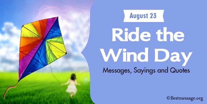 Ride the Wind Day Messages, Sayings and Quotes
