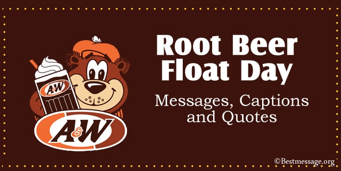 Root Beer Float Day Messages, Captions, Quotes