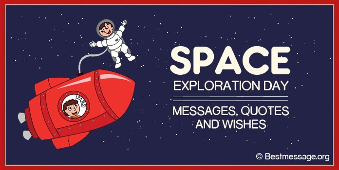 Space Exploration Day Messages, Quotes, Wishes