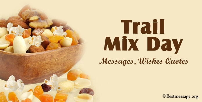 Trail Mix Day Wishes Messages, Trail Mix Quotes, Sayings