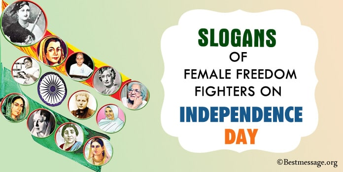 Slogans of Indian Female Freedom Fighters on Independence Day