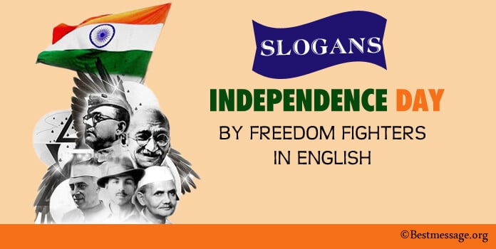Slogans on Independence Day by Freedom Fighters