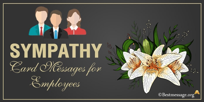 Sympathy Card Messages for Employees, Condolences Messages
