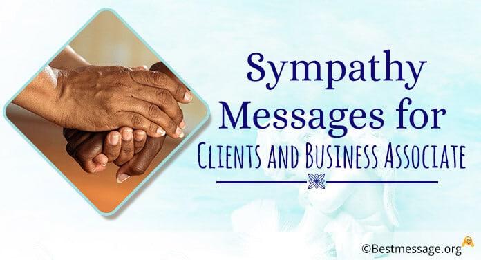Sympathy Messages for Clients, Condolence Business Associate
