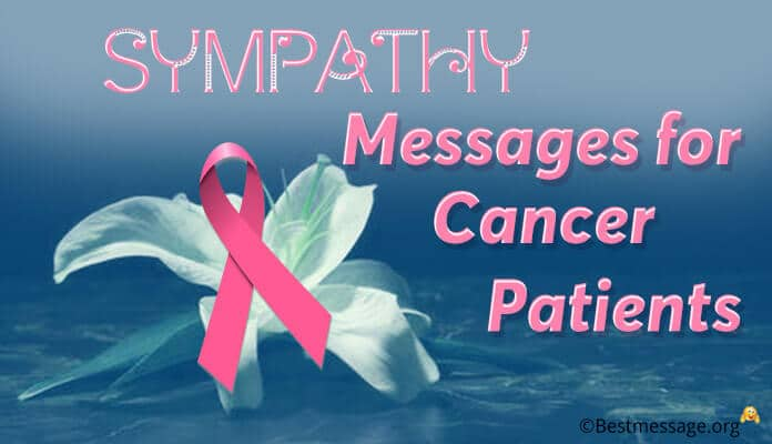 Sympathy Messages for Cancer Patients, Cancer Get Well Wishes