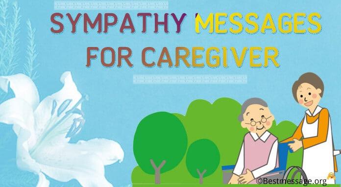 Sympathy Messages for Caregiver, Caregiver Quotes