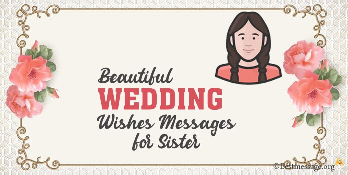 Wedding Messages for Sister, Congratulations Marriage Wishes