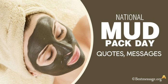 National Mud Pack Day Quotes, Messages