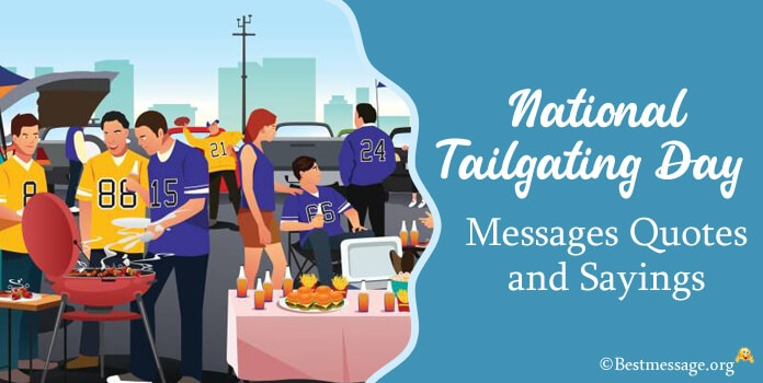 Tailgating Day Messages Tailgate Quotes
