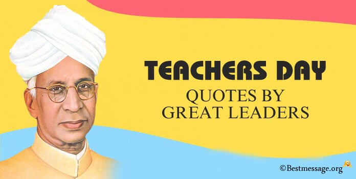 Teachers' Day Quotes by Great Leaders
