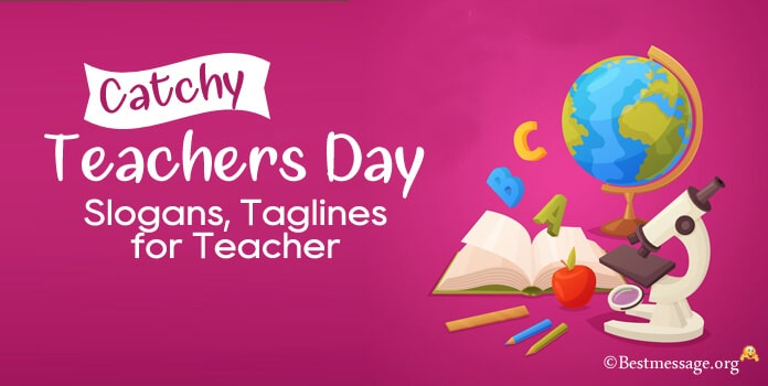 Teachers Day Slogans, Teacher Taglines in English
