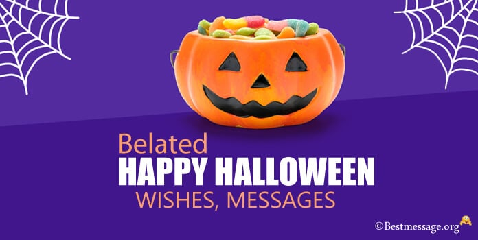 Belated Happy Halloween Wishes Messages