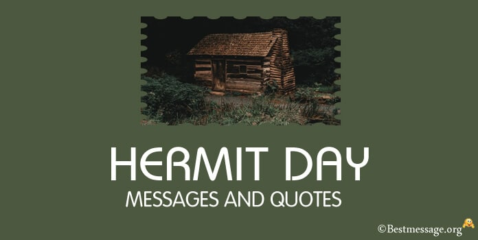 Hermit Day Messages, Hermit Sayings and Quotes