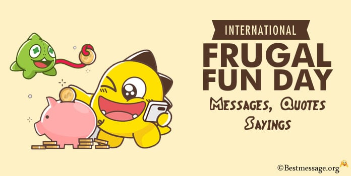 Happy International Frugal Fun Day Messages, Quotes