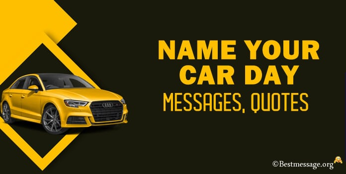 Name Your Car Day Quotes, Congratulations Car Messages