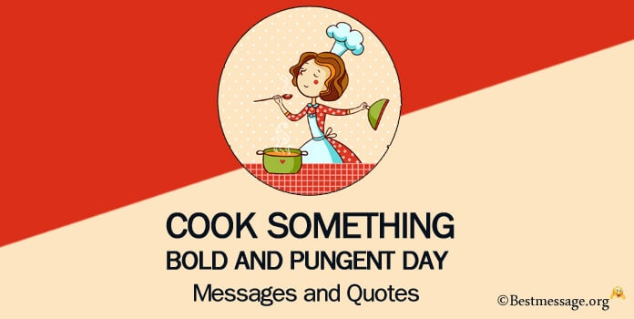 Happy Cook Something Bold and Pungent Day Messages, Quotes